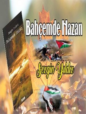 Sezgin Yıldız'ın Kaleme aldığı Bahçemde Hazan kitabında Filistin!