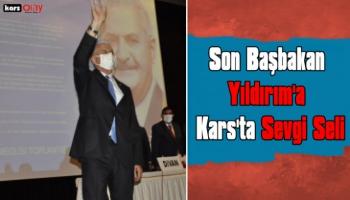 Son Başbakan Binali Yıldırım'a Kars'ta Sevgi Seli