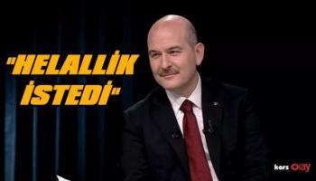 Süleyman Soylu  helallik istedi!