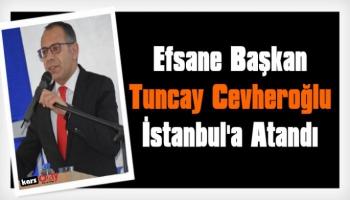 Tuncay Cevheroğlu İstanbul SGK İl Müdürlüğüne Atandı
