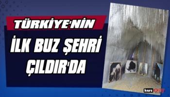 Türkiye'nin ilk buz şehri Çıldır'da