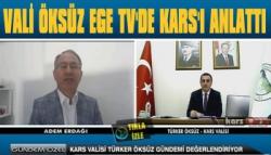Vali Öksüz EGE TV'de Kars'ı Anlattı