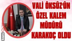 Vali Öksüz'ün Özel Kalem Müdürü Karakoç Oldu