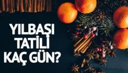 Yılbaşı tatili kaç gün olacak? 31 Aralık Pazartesi tatil mi?