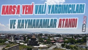 Kars'a Yeni Vali Yardımcısı ve Kaymakamlar Atandı