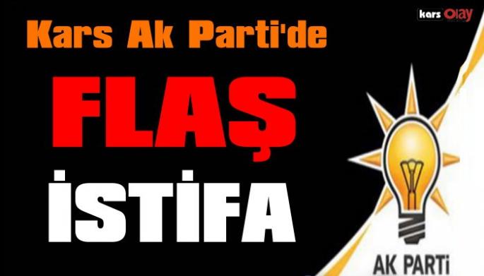 Kars Ak partide Flaş İstifa!