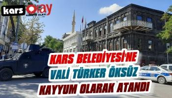 Kars Belediyesi'ne Vali Öksüz Kayyum Olarak Atandı!