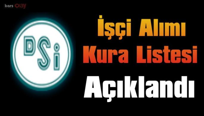 Kars DSİ Daimi İşçi Alımı Kura Listesi Açıklandı.