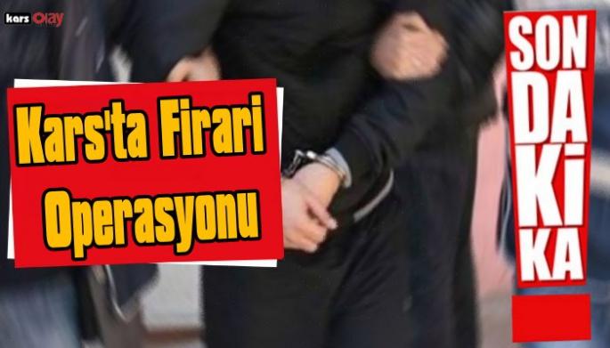 Kars Emniyeti çeşitli suçlardan firari  64 kişiyi kıskıvrak yakaladı!