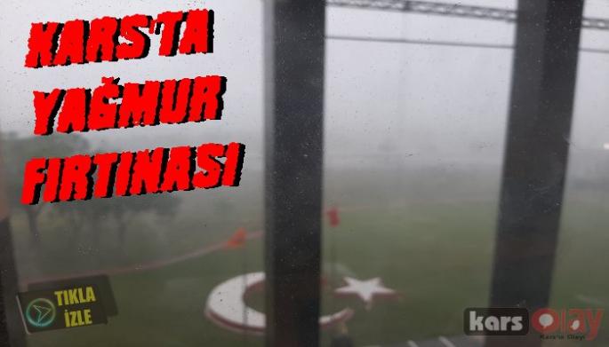Kars'ı Yağmur Fırtınası Esir Aldı!