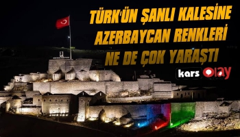 Kars Kalesi Azerbaycan Renkleriyle Süslendi
