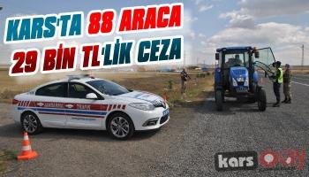 Kars'ta 88 Araca 29 Bin TL'lik Ceza!