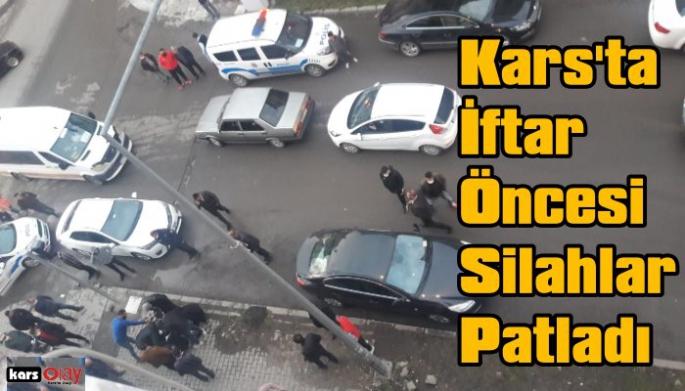 Kars'ta İftar Öncesi Silahlar Patladı, 1 Yaralı!