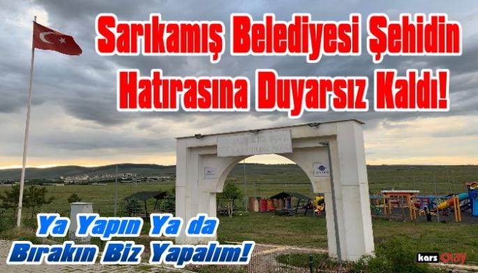 Sarıkamış Belediyesi Şehit İlhan Yıldız'ın Anısına Duyarsız Kaldı!