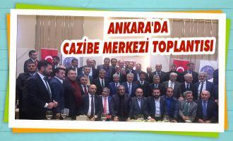 Ankara'da 'Cazibe Merkezi' Toplantısı