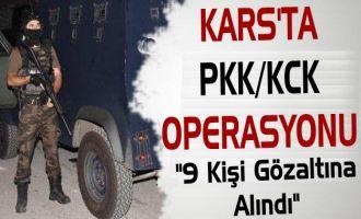 Kars'ta  PKK/KCK Operasyonu: 9 Gözaltı
