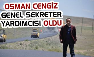 Osman Cengiz Genel Sekreter Yardımcısı Oldu