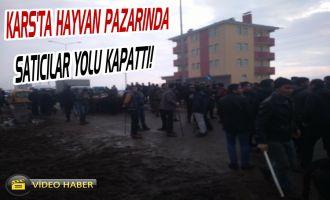 SON DAKİKA! Kars'ta Hayvan Pazarında Satıcılar Yolu Kapattı!