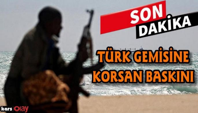 Türk gemisine korsan baskını!