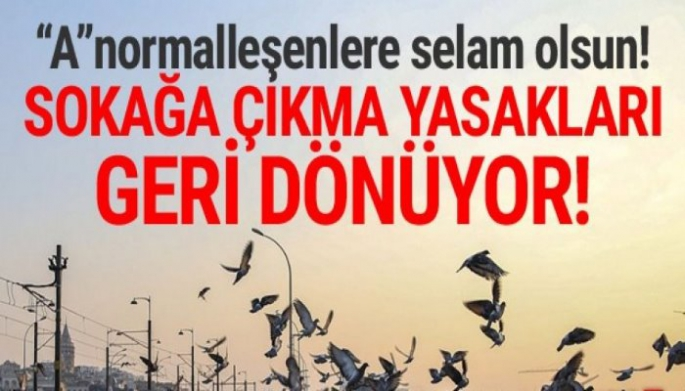 Türkiye'de Sokağa Çıkma Yasakları Geri Geliyor!