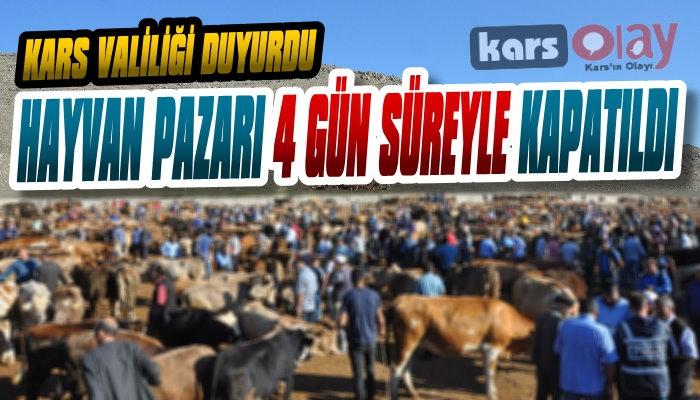 Kars'ta Hayvan Pazarı 4 Gün Süreyle Kapatıldı